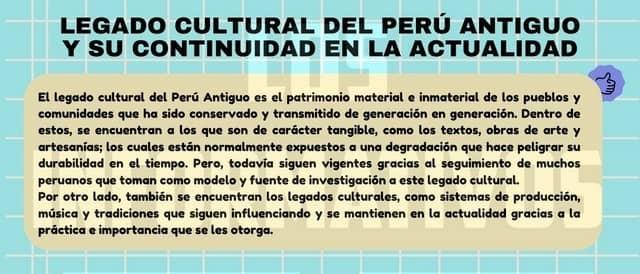 A partir de lo aprendido y reflexionado, responde la pregunta histórica: ¿Cuál es el legado cultural del Perú Antiguo y su continuidad en la actualidad?