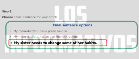 Step 5: Choose a final sentence for your article. Final sentence options • My mom/dad/etc. has a green routine. • My mom/dad/etc. has an eco-friendly routine. • My mom/dad/etc. needs to change some of his/her habits.